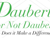 Testimony Daubert or Not Daubert