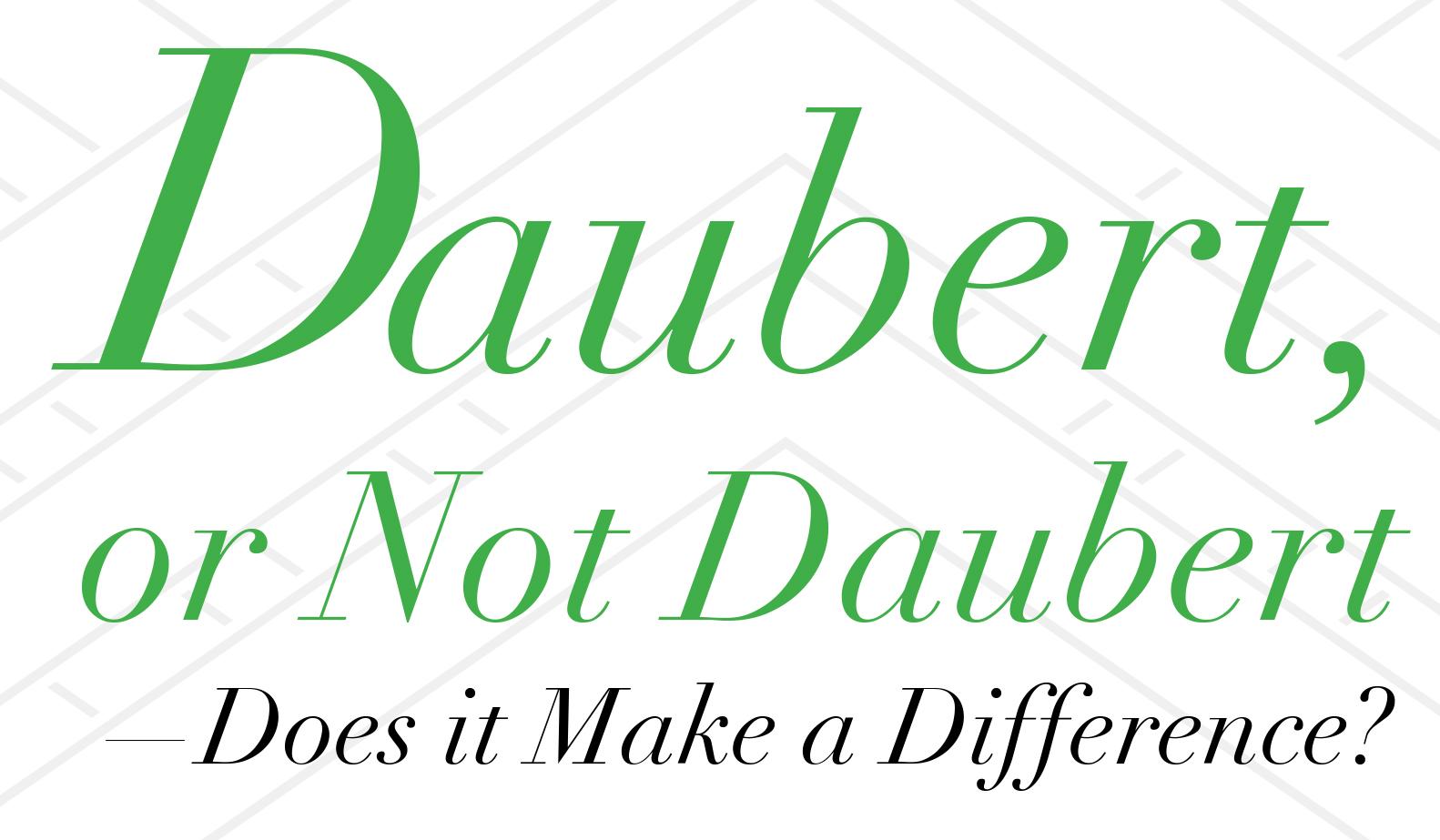 Testimony Daubert or Not Daubert